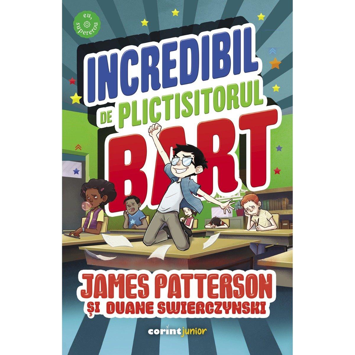 Incredibil de plictisitorul Bart, James Patterson, Duane Swierczynski