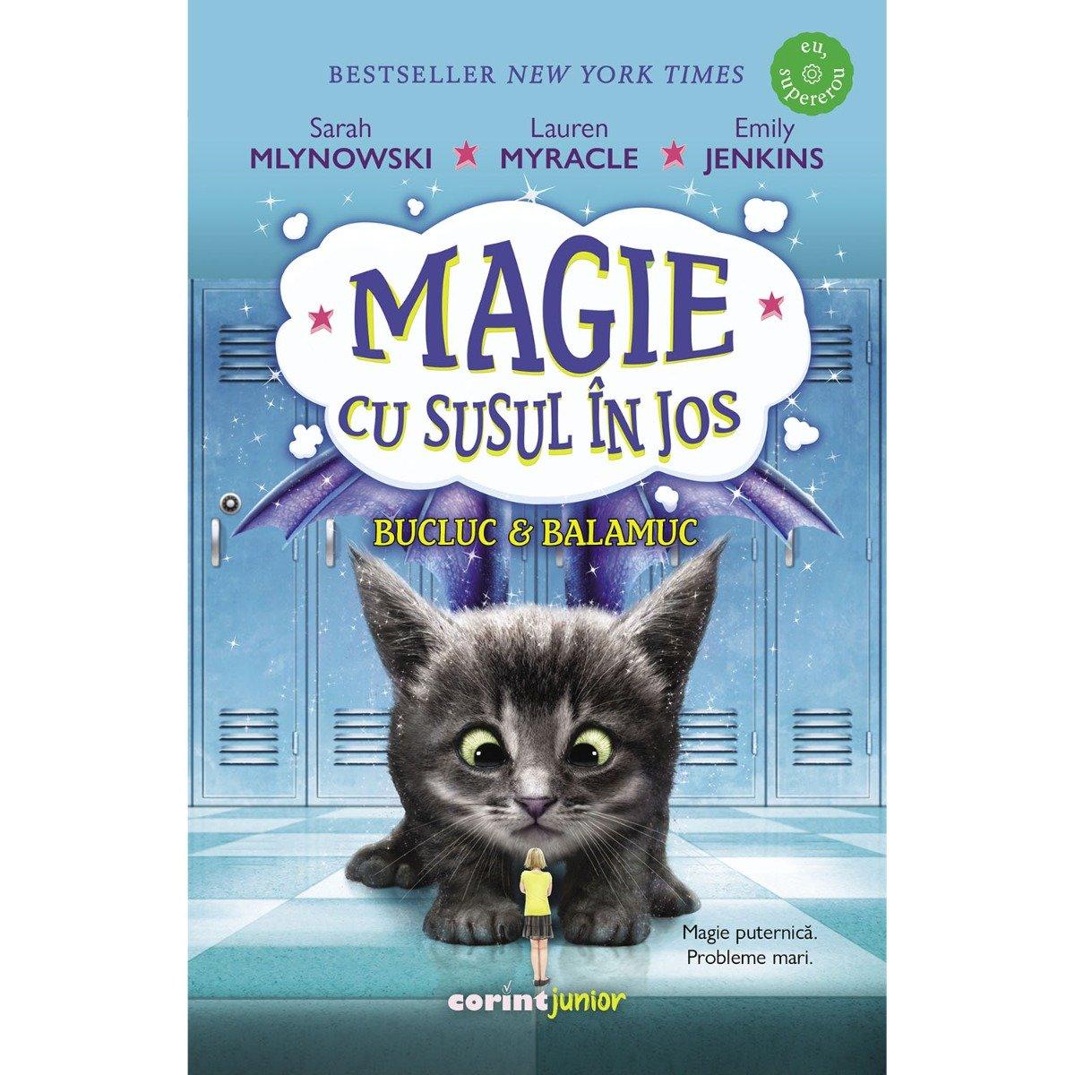 Magie cu susul in jos, Bucluc si balamuc, Vol. 2, Sarah Mlynowski, Lauren Myracle, Emily Jenkins