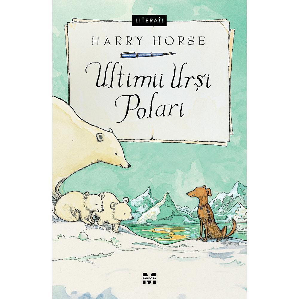 Carte Editura Pandora M, Ultimii ursi polari, Harry Horse