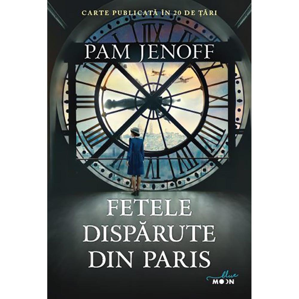 Carte Editura Litera, Fetele disparute din paris, Pam Jenoff imagine