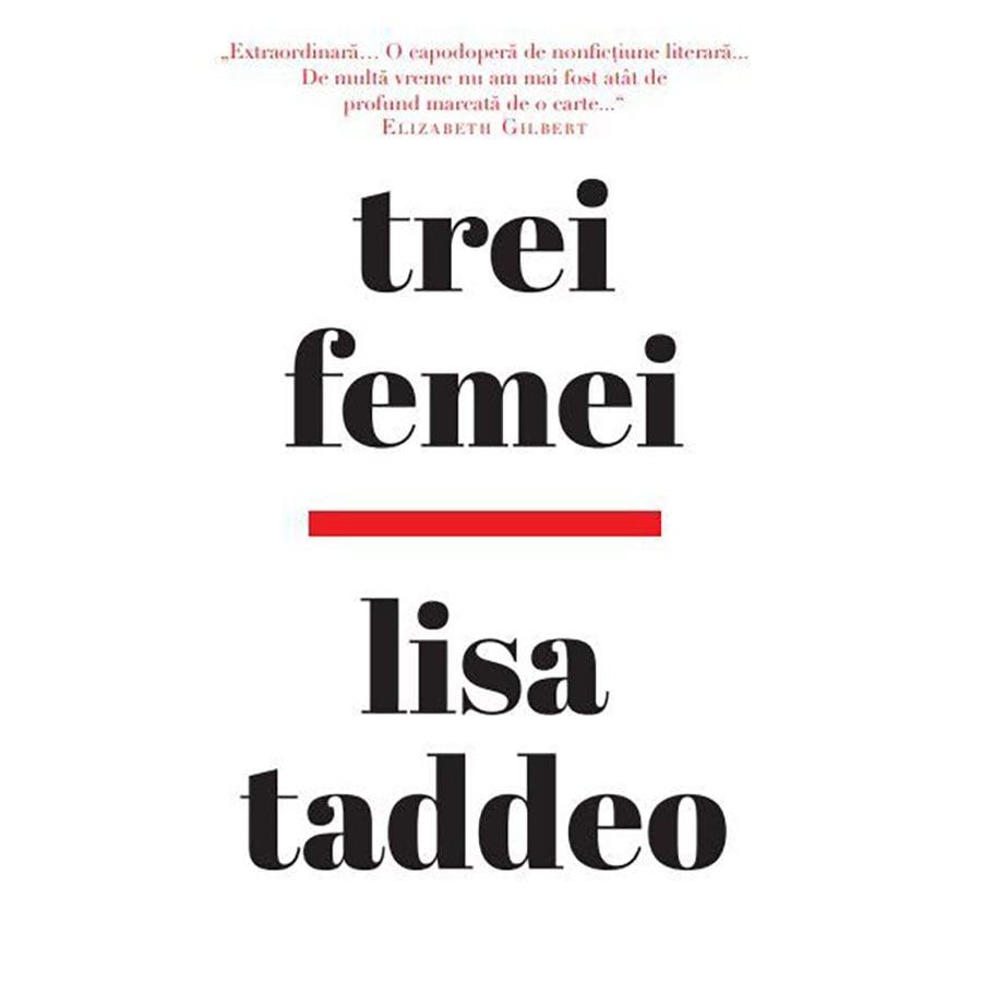 Carte Editura Litera, Trei femei, Lisa Taddeo imagine