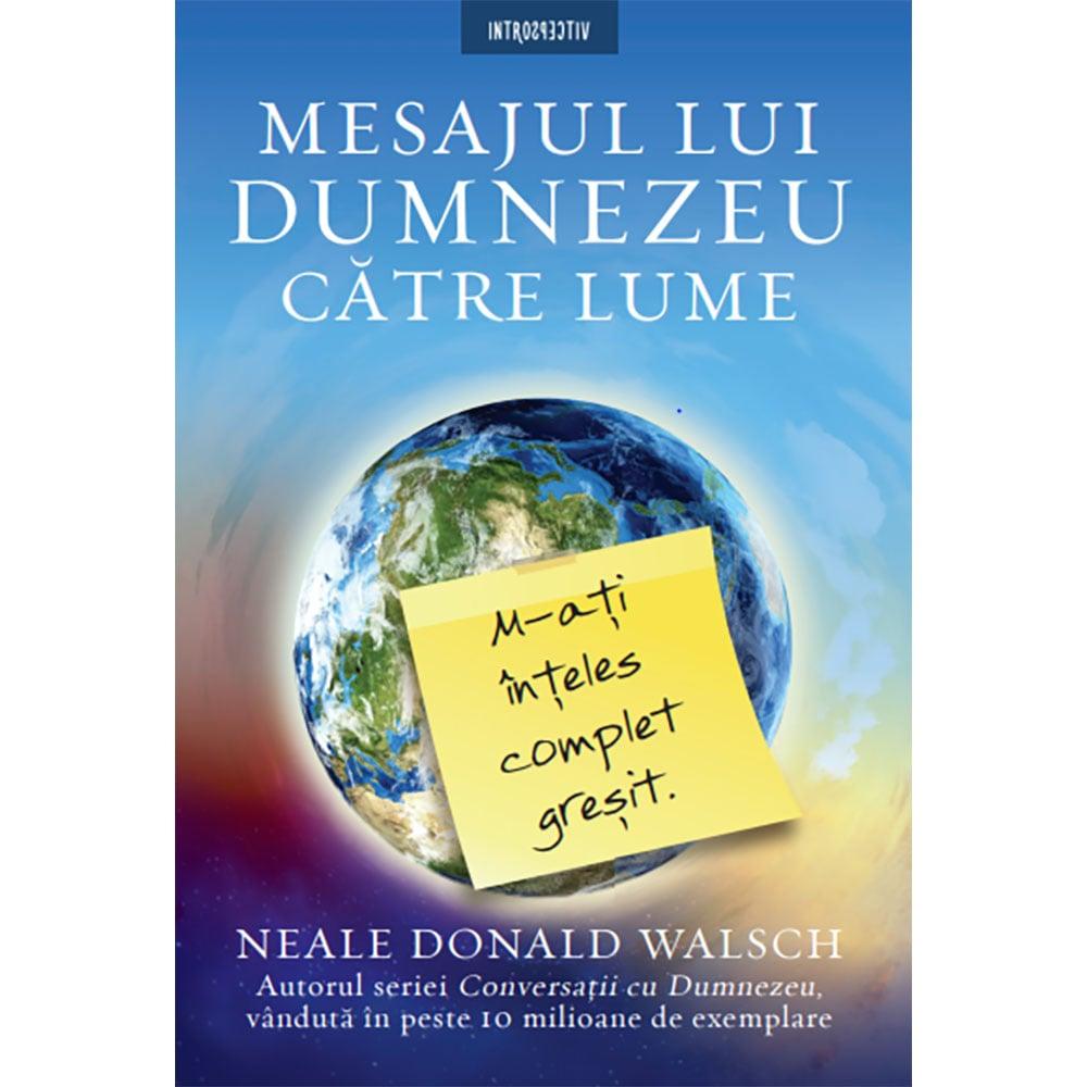 Carte Editura Litera, Mesajul lui Dumnezeu catre lume, Neale Walsch imagine