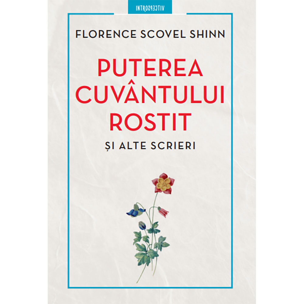 Carte Editura Litera, Puterea cuvantului rostit si alte scrieri, Florence Scovel imagine