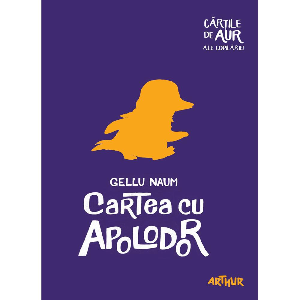 Carte Editura Arthur, Cartea cu Apolodor, Gellu Naum imagine 2021