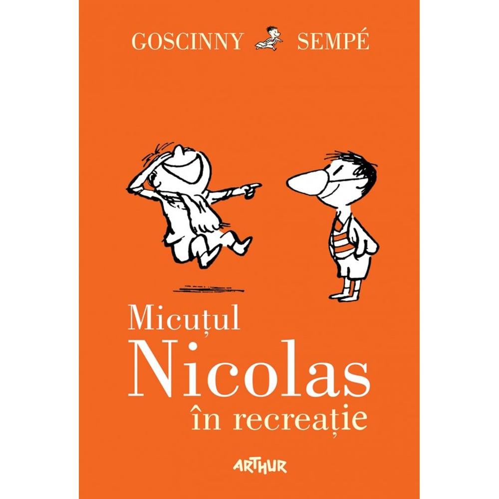 Carte Editura Arthur, Micutul Nicolas 2. Micutul Nicolas in recreatie, Rene Goscinny, Jean-Jacques Sempe