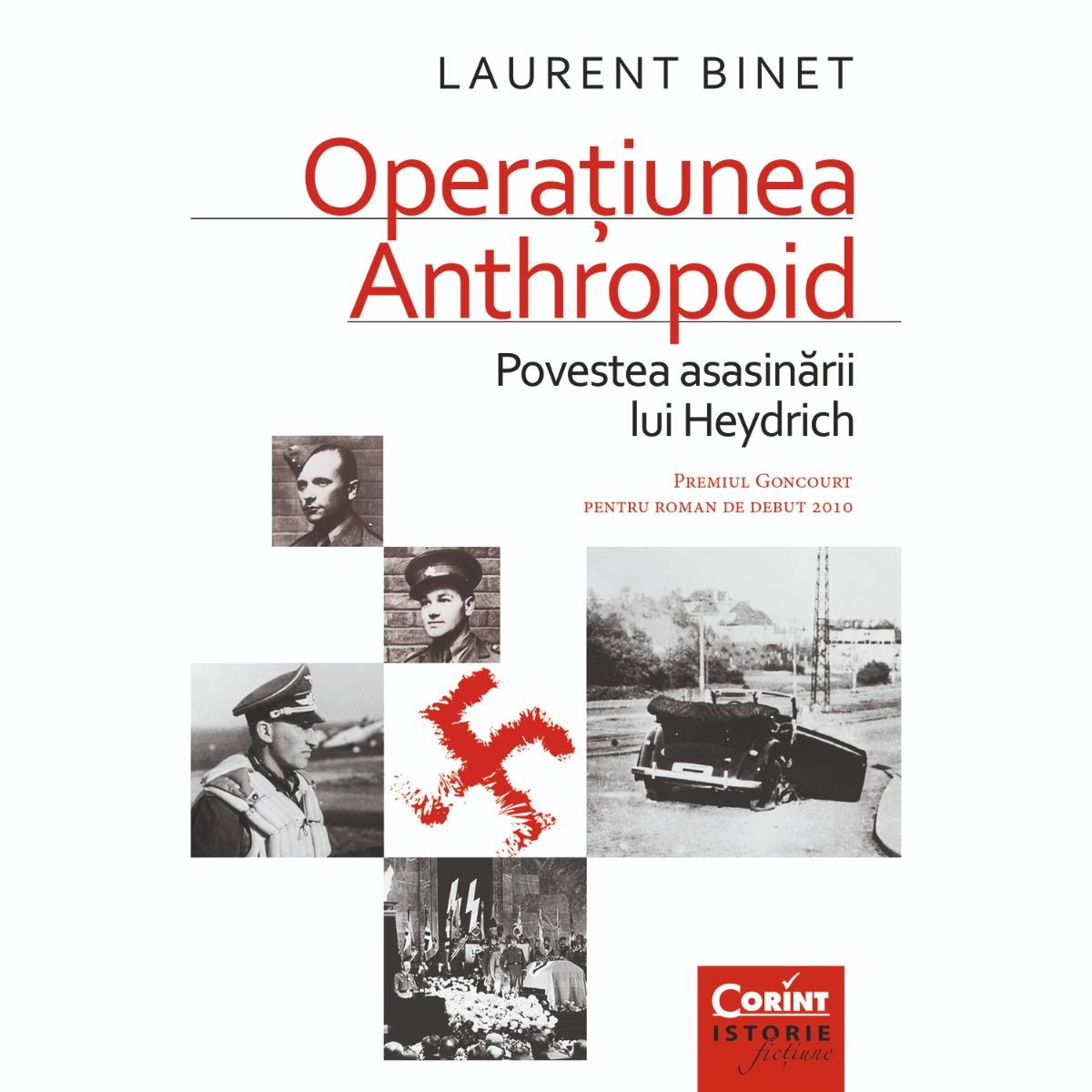 Carte Editura Corint, Operatiunea Anthropoid. Povestea asasinarii lui Heydrich, Laurent Binet imagine