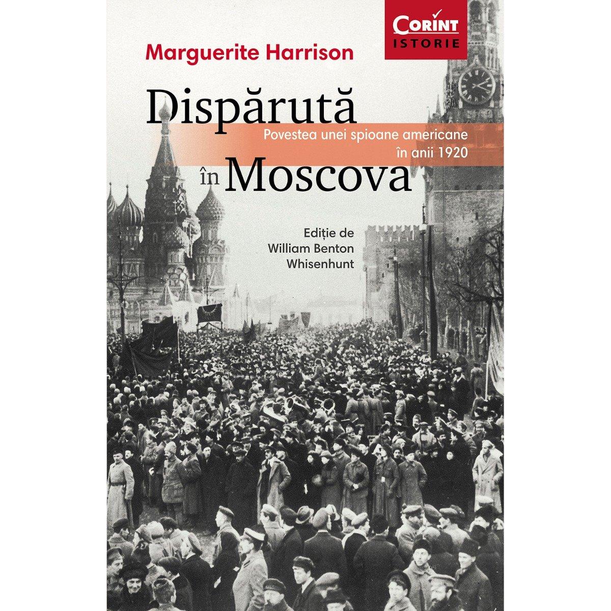 Carte Editura Corint, Disparuta in Moscova, Marguerite Harrison imagine