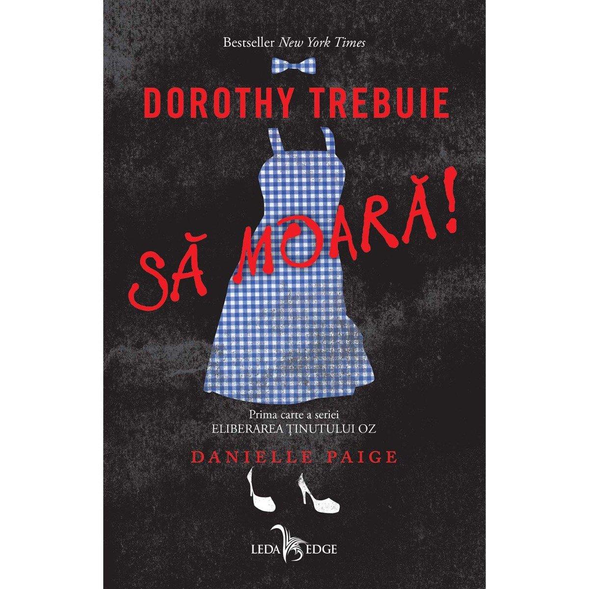 Carte Editura Corint, Eliberarea tinutului Oz vol.1 Dorothy trebuie sa moara!, Danielle Paige imagine
