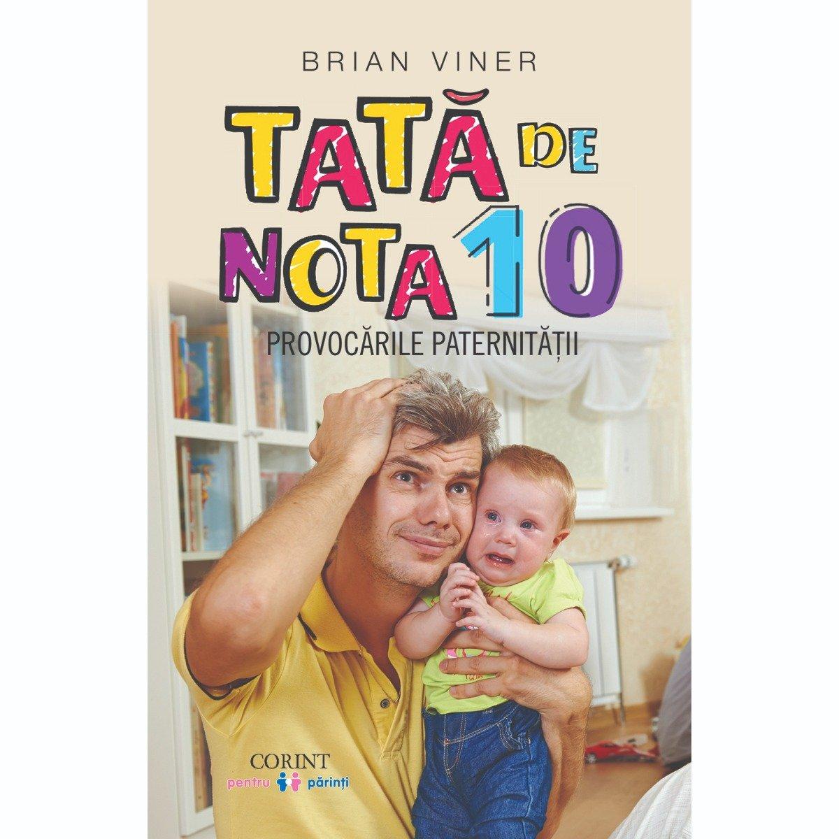 Carte Editura Corint, Tata de nota 10, Brian Viner imagine 2021