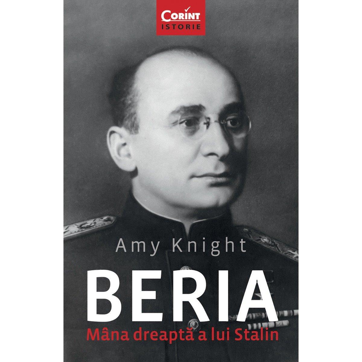 Carte Editura Corint, Beria. Mana dreapta a lui Stalin, Amy Knight imagine