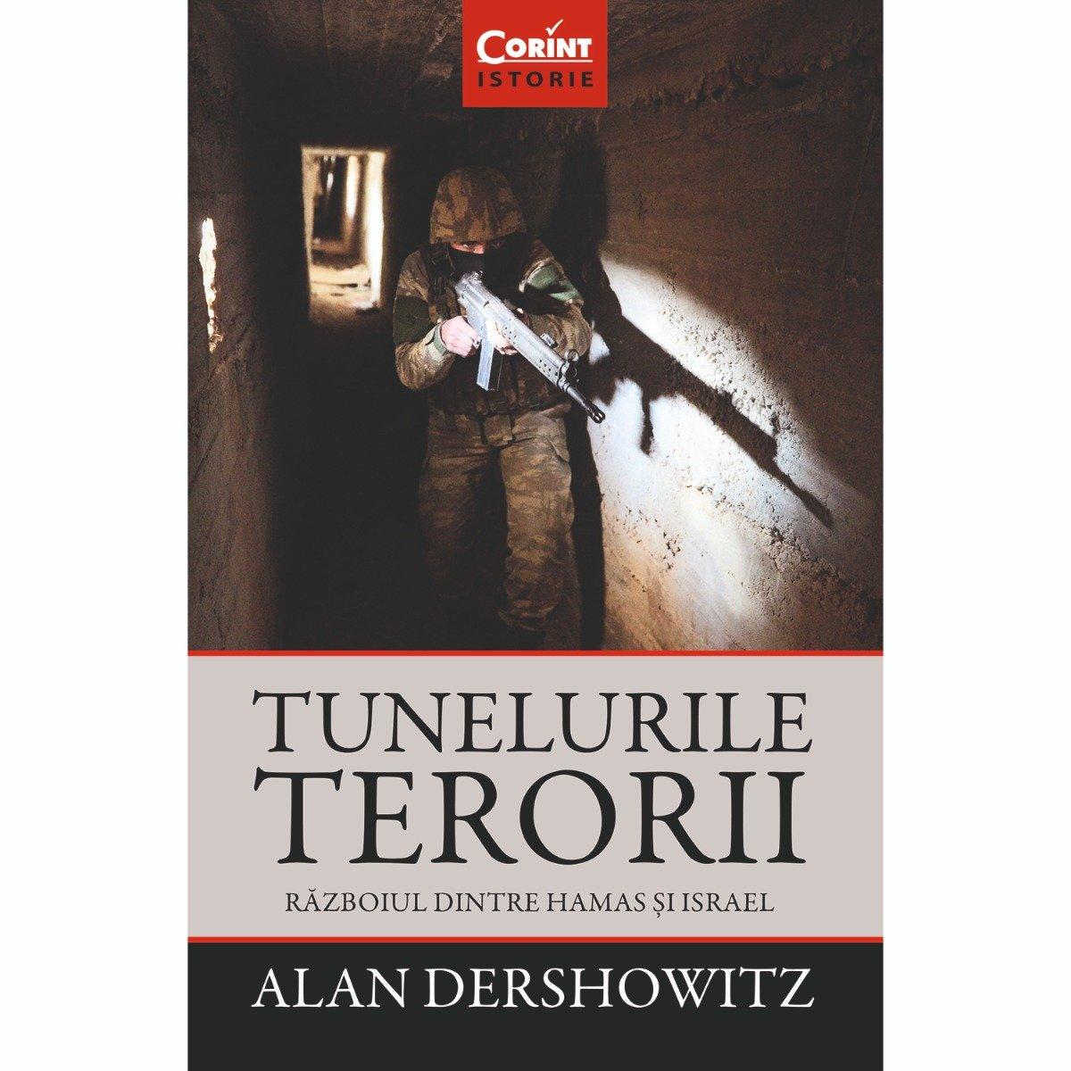 Carte Editura Corint, Tunelurile terorii. Razboiul dintre Hamas si Israel, Alan Dershowitz imagine