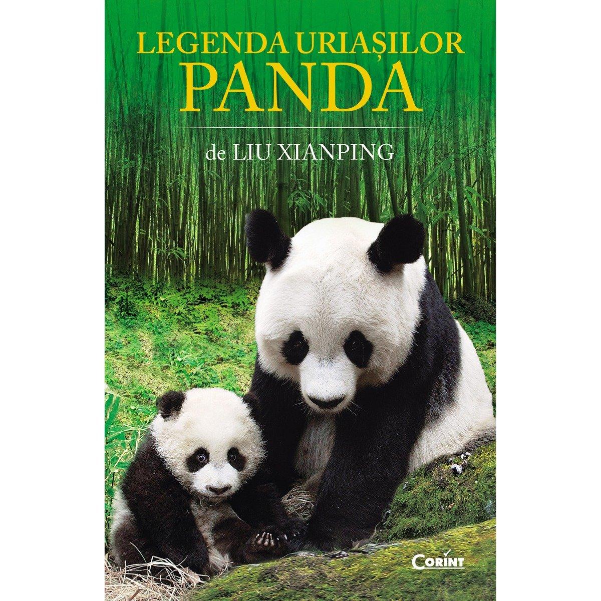 Carte Editura Corint, Legenda uriasilor panda, Liu Xianping