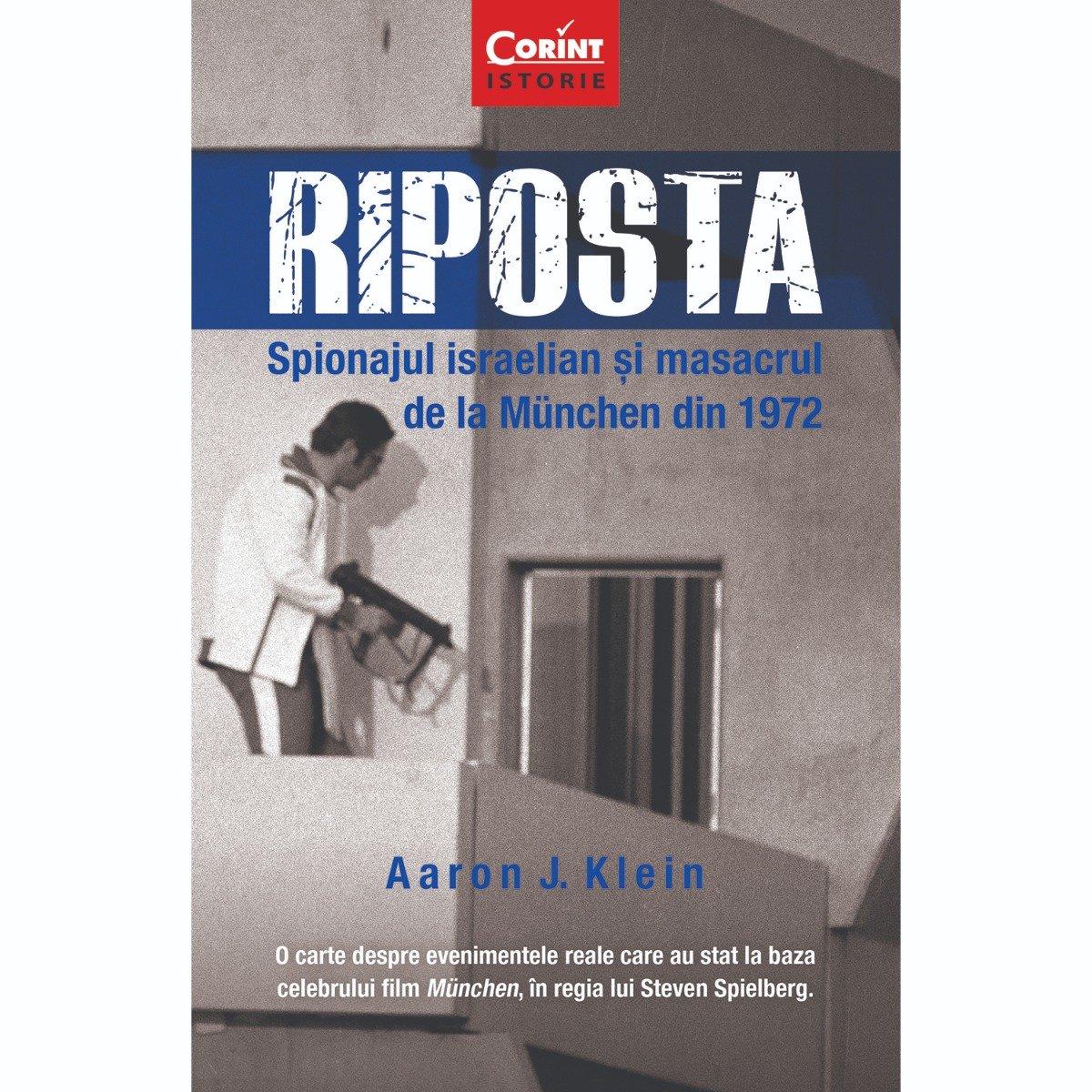 Carte Editura Corint, Riposta. Spionajul Israelian si masacrul de la Munchen din 1972, Aaron J. Klein imagine