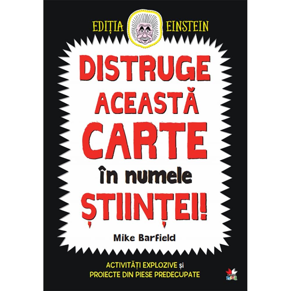 Carte Editura Litera, Distruge aceasta carte in numele stiintei! Mike Barfield