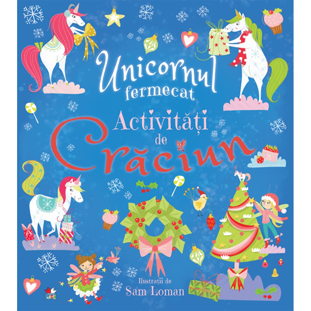 Carte Editura Litera, Unicornul fermecat, Activitati de Craciun