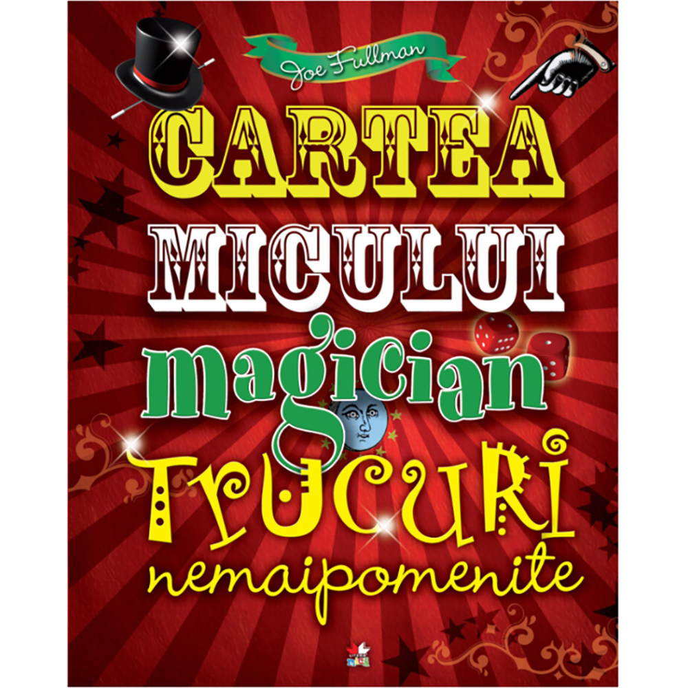Carte Editura Litera, Cartea Micului Magician: Trucuri nemaipomenite, Joe fullman