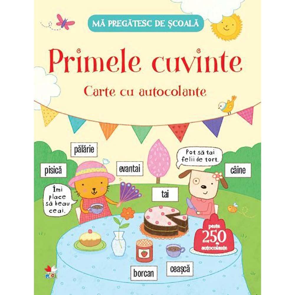 Carte Editura Litera, Ma pregatesc de scoala. Primele cuvinte. Carte cu autocolante