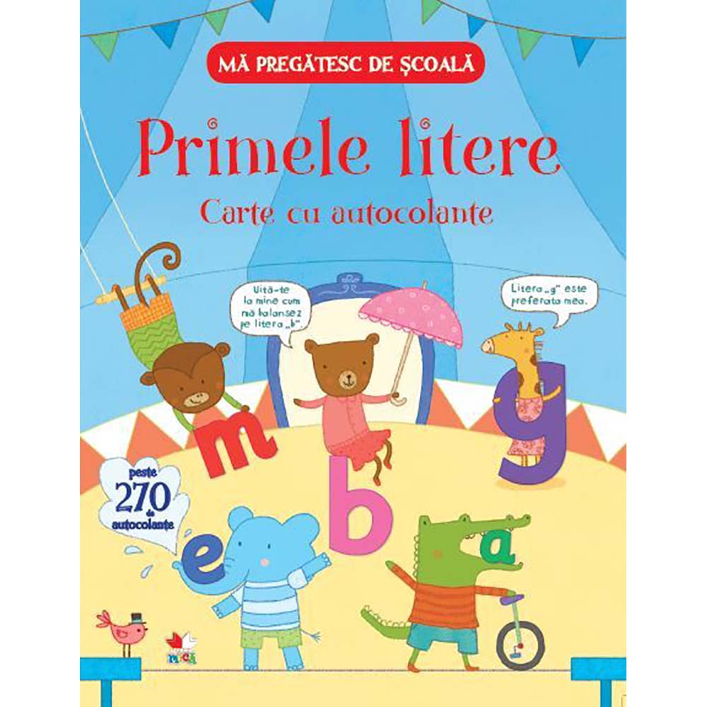 Carte Editura Litera, Ma pregatesc de scoala. Primele litere. Carte cu autocolante