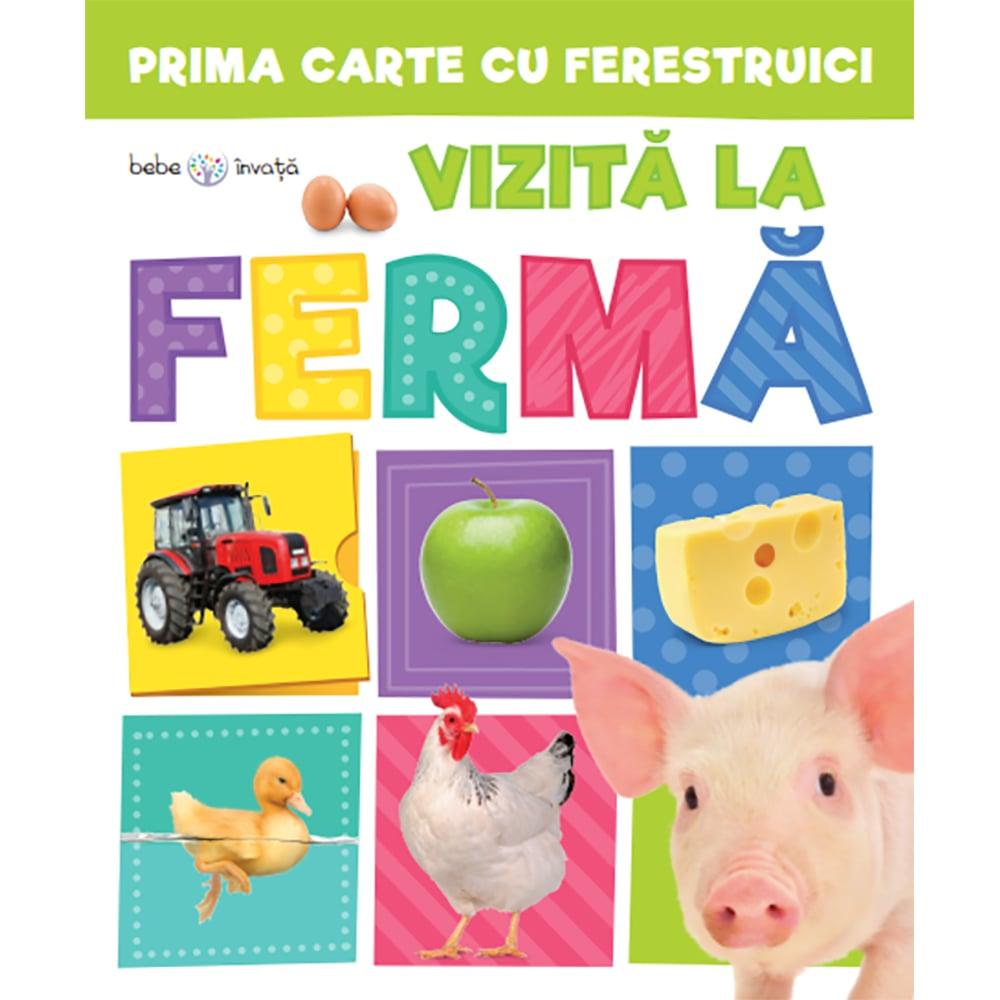 Carte Editura Litera, Prima carte cu ferestruici. Vizita la ferma. Bebe invata