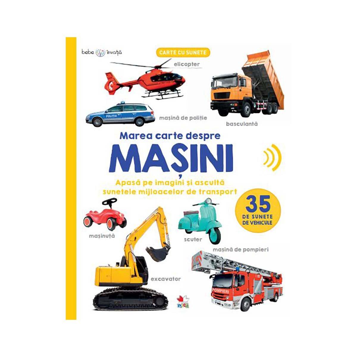 Carte Editura Litera, Bebe Invata, Marea carte despre masini, 35 de sunete de vehicule