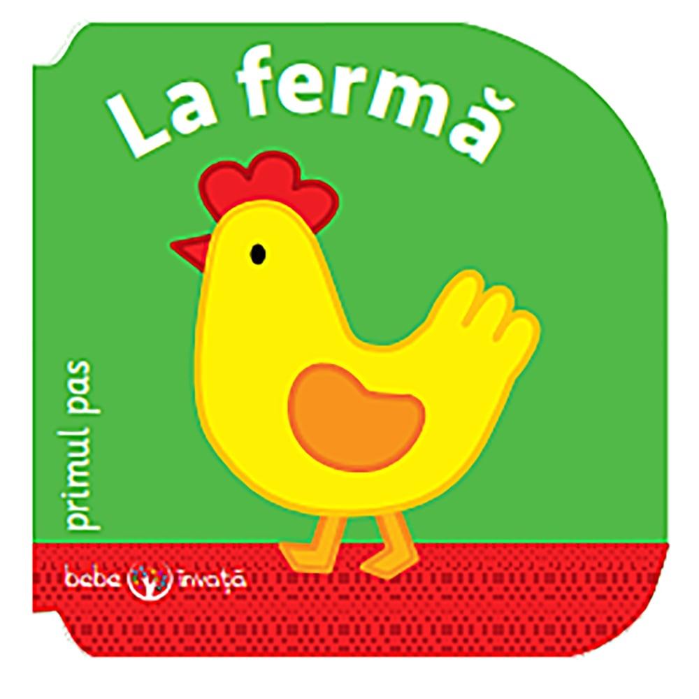 Carte Editura Litera, Bebe invata. La ferma. Primul pas