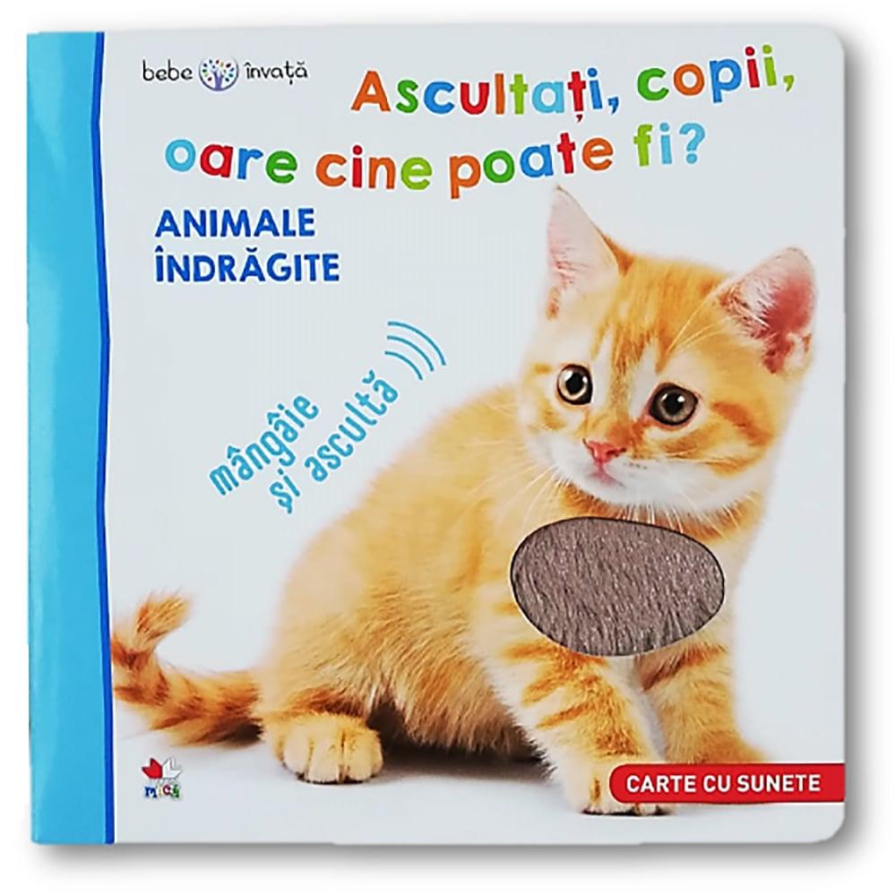 Carte Editura Litera, Bebe Invata, Ascultati, copii, oare cine poate fi? Animale indragite