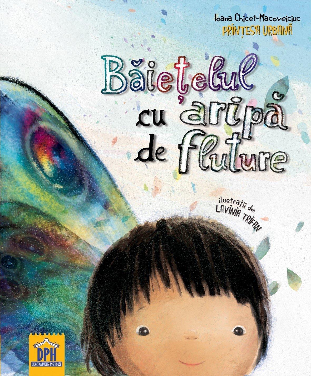 Carte Baietelul cu aripa de fluture, Editura DPH imagine 2021