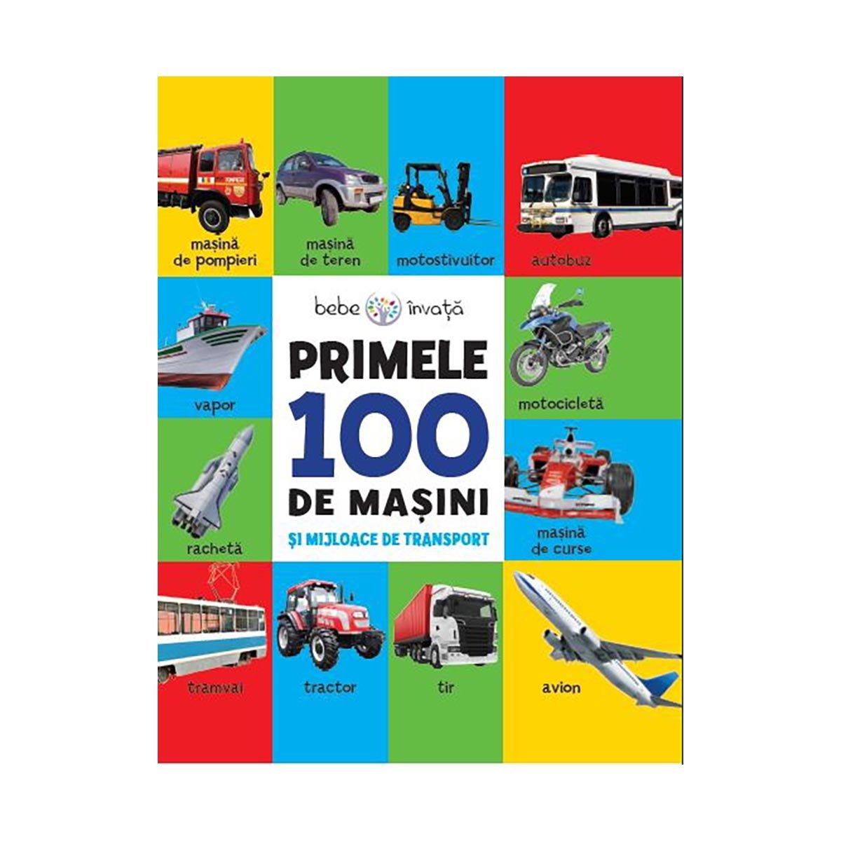 Carte Editura Litera, Primele 100 de masini si mijloace de transport