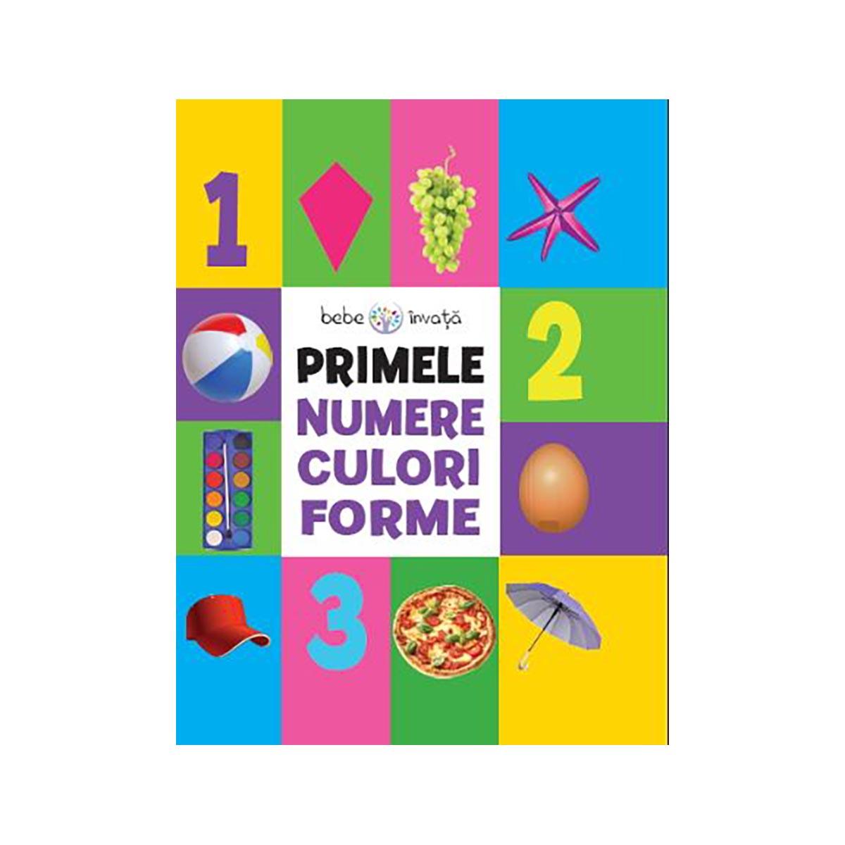 Carte Editura Litera, Bebe Invata, Primele numere, culori, forme
