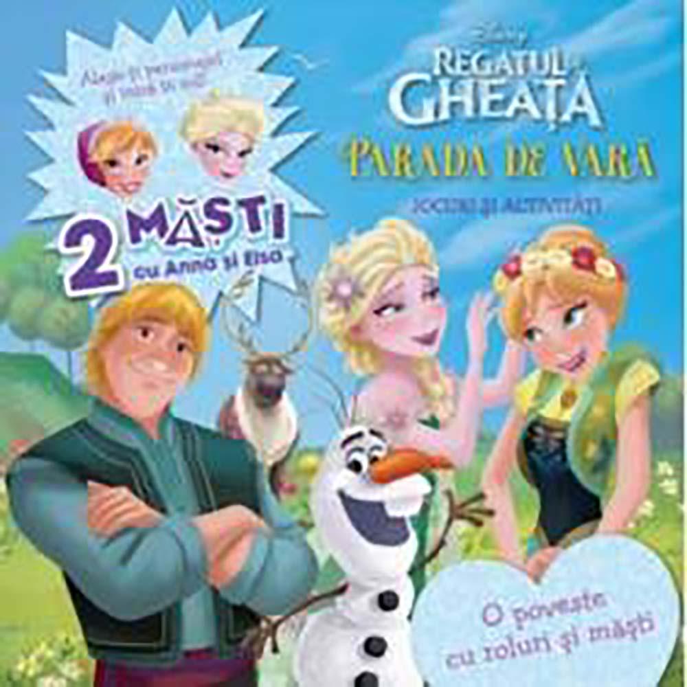 Carte Editura Litera, Disney. Regatul de gheata. Parada de vara. O poveste cu roluri si masti