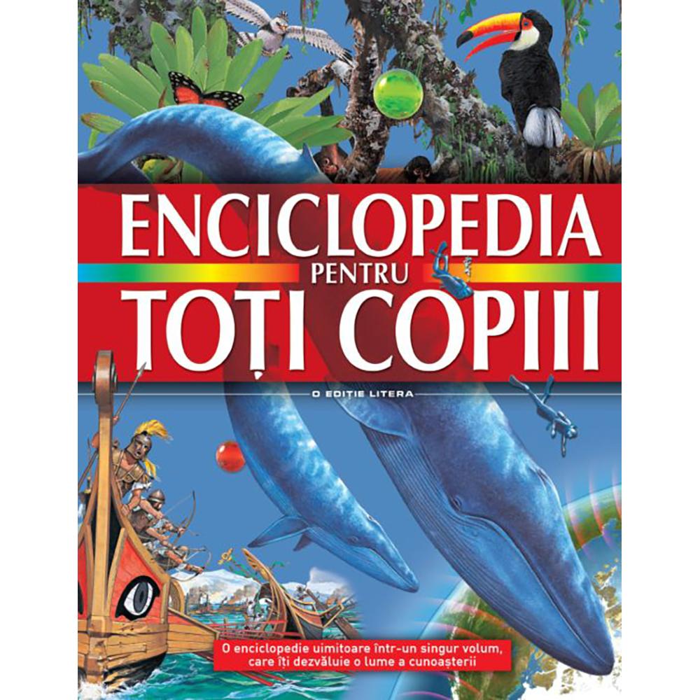 Carte Editura Litera, Enciclopedia pentru toti copiii