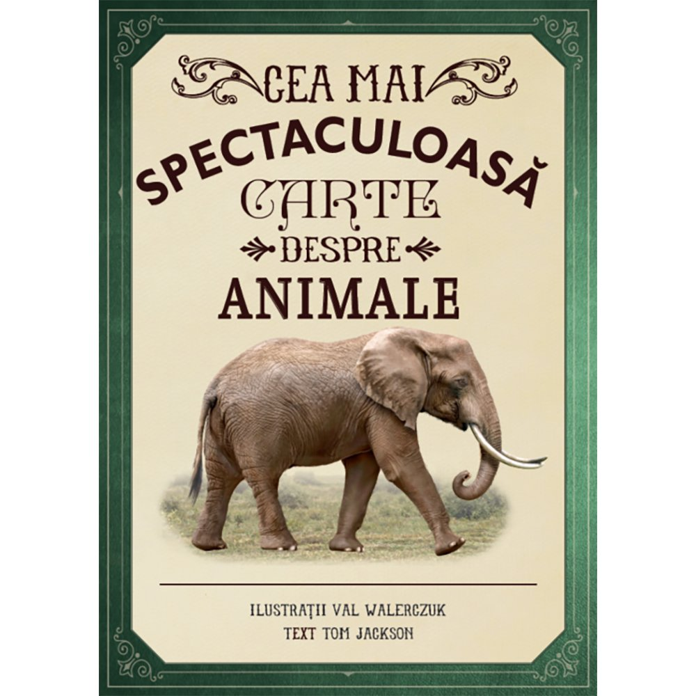 Carte Editura Litera, Cea mai spectaculoasa carte despre animale