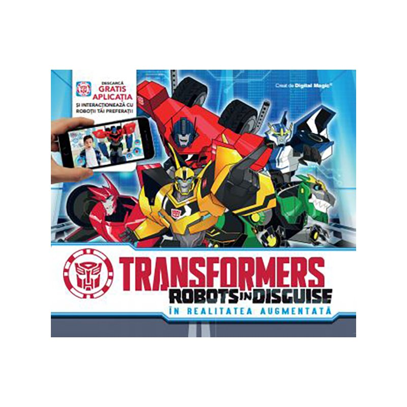 Carte editura Litera, Transformers Robots in Disguise. In realitatea augmentata