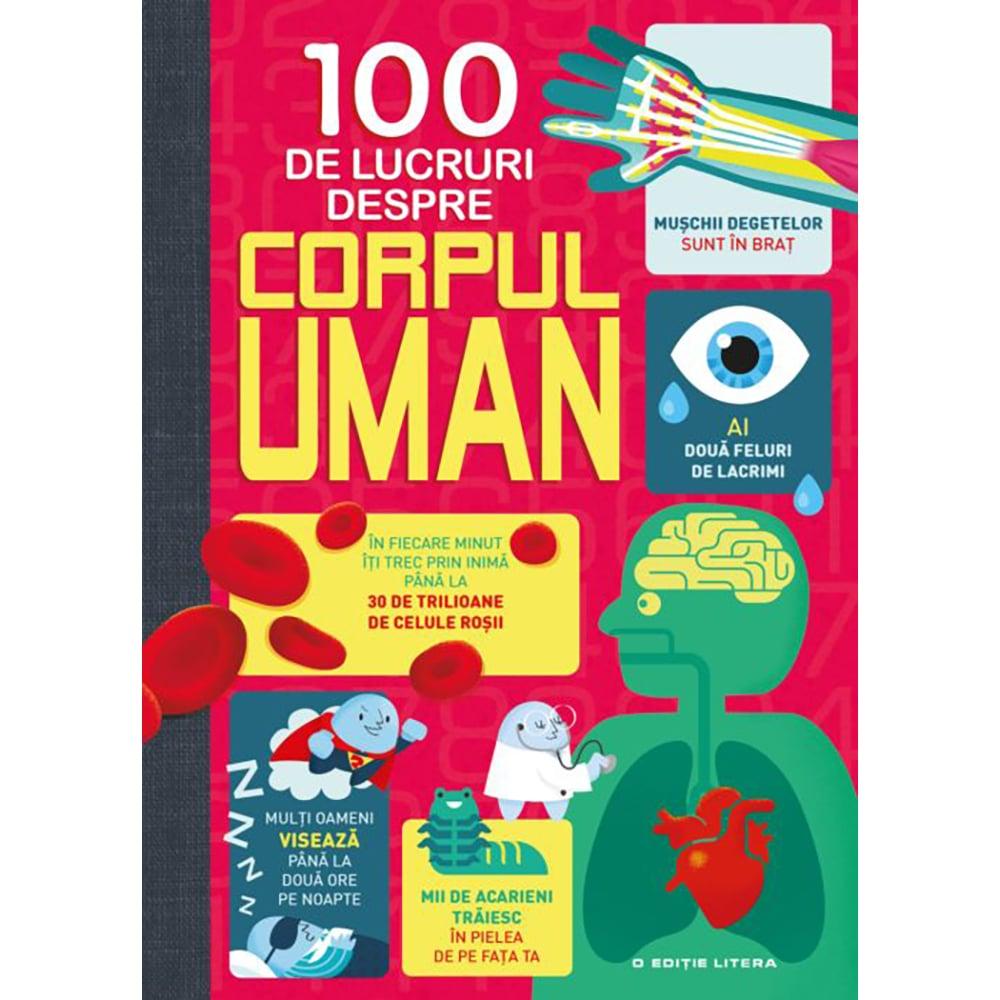 Carte Editura Litera, 100 de lucruri despre corpul uman