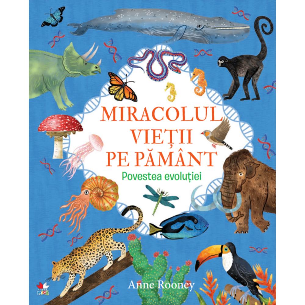 Carte Editura Litera, Miracolul vietii pe Pamant. Povestea evolutiei