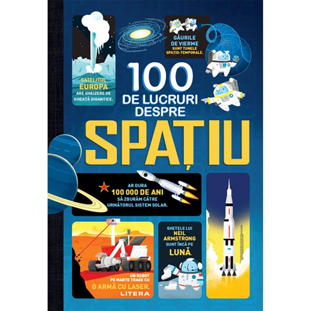 Carte Editura Litera, 100 de lucruri despre spatiu