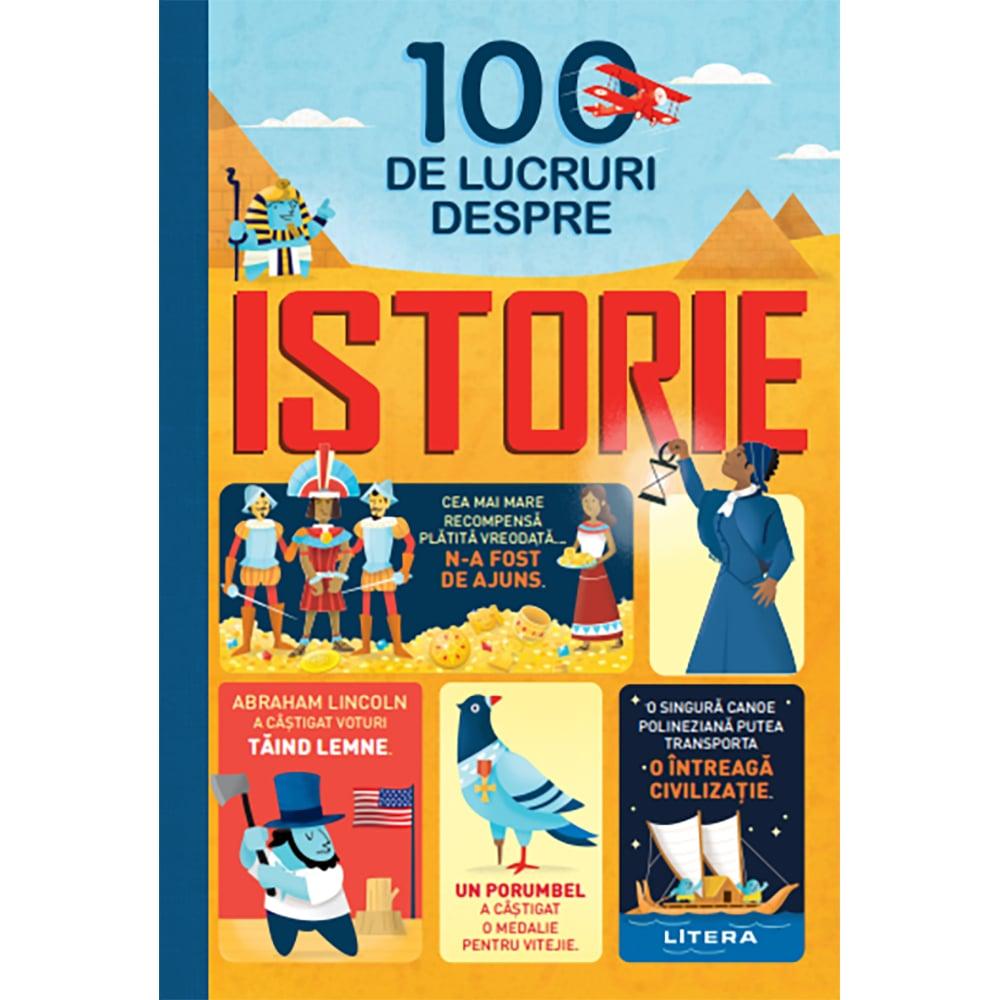 Carte Editura Litera, 100 de lucruri despre istorie