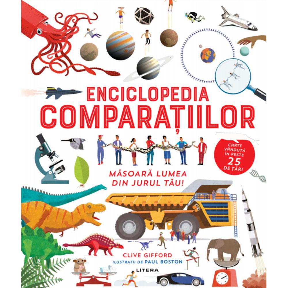 Carte Editura Litera, Enciclopedia comparatiilor masoara lumea din jurul tau! Clive Gifford
