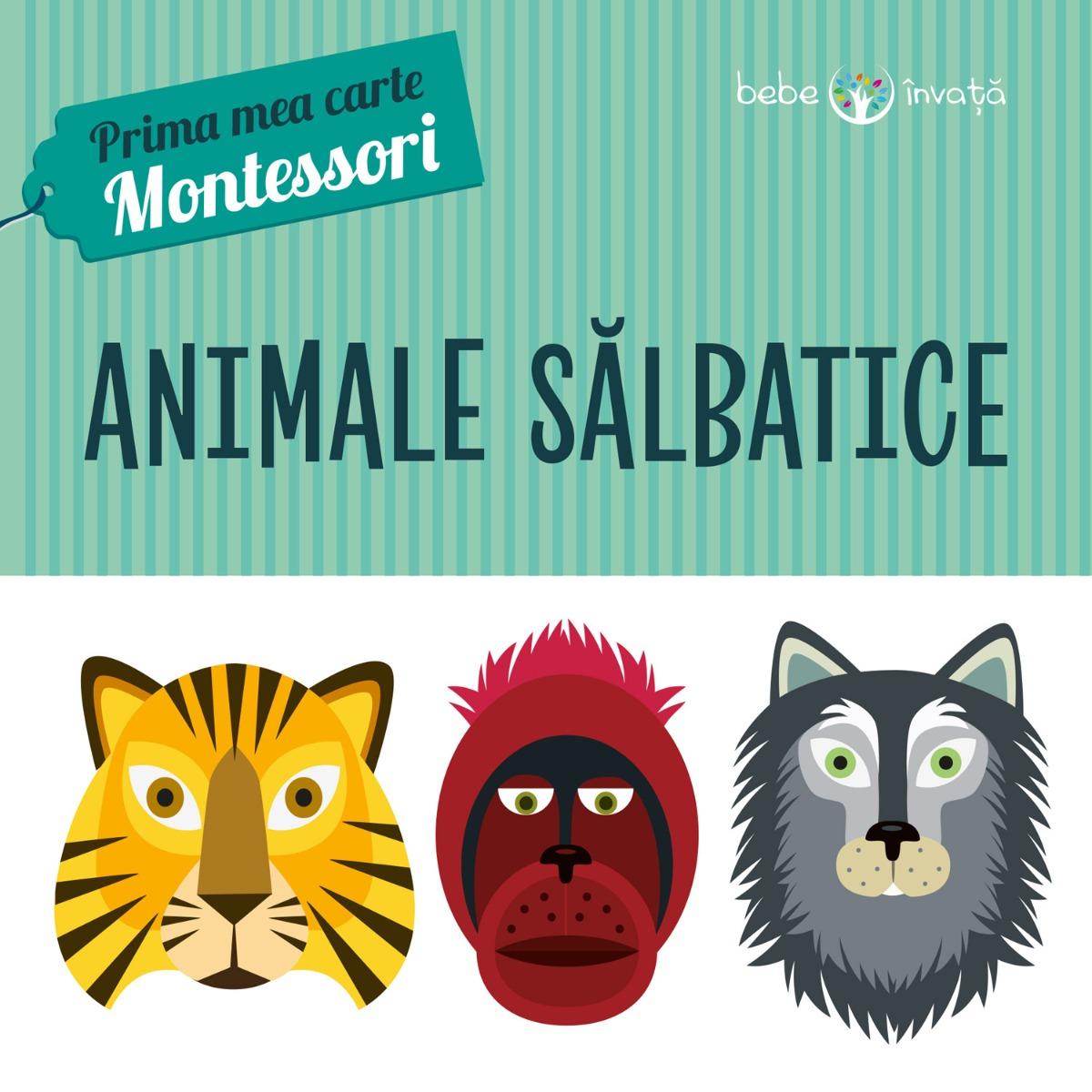 Prima mea carte Montessori - Animale Salbatice