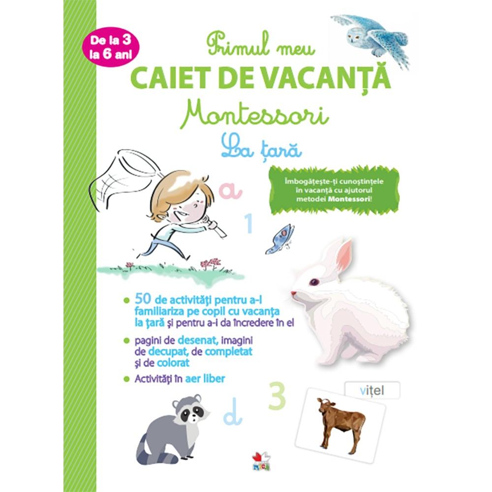 Carte Editura Litera, Primul caiet de vacanta Montessori. La tara. 3-6 ani