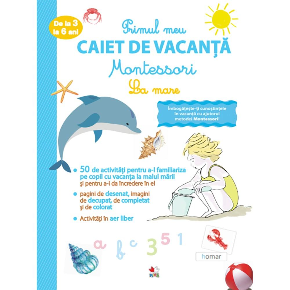 Carte Editura Litera, Primul caiet de vacanta Montessori. La mare. 3-6 ani