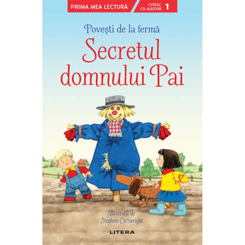 Carte Editura Litera, Povesti de la ferma, Secretul domnul Pai