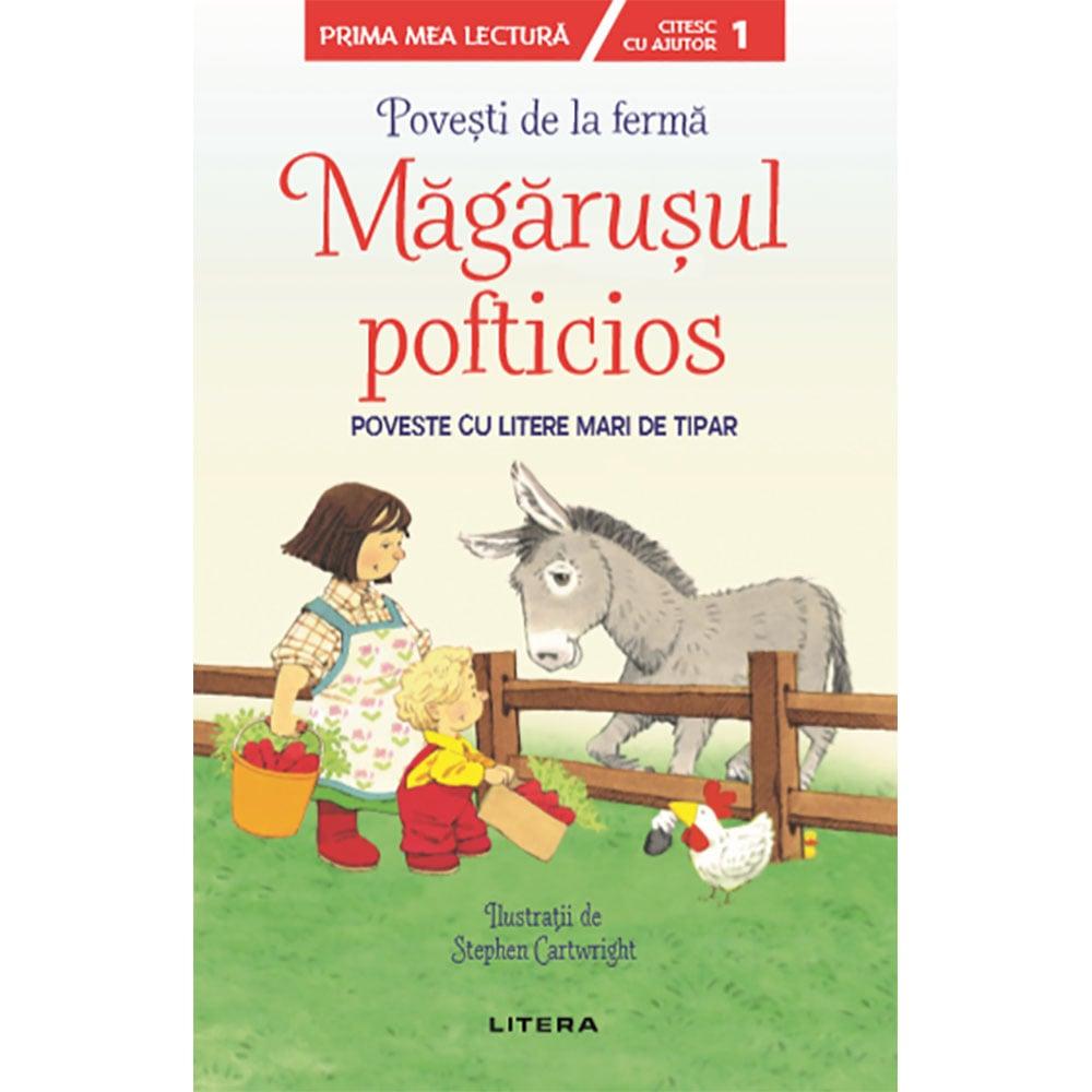 Carte Editura Litera, Povesti de la ferma, Magarusul pofticios