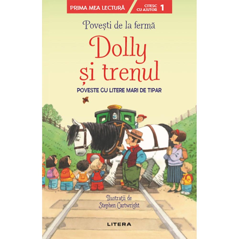 Carte Editura Litera, Povesti de la ferma, Dolly si trenul