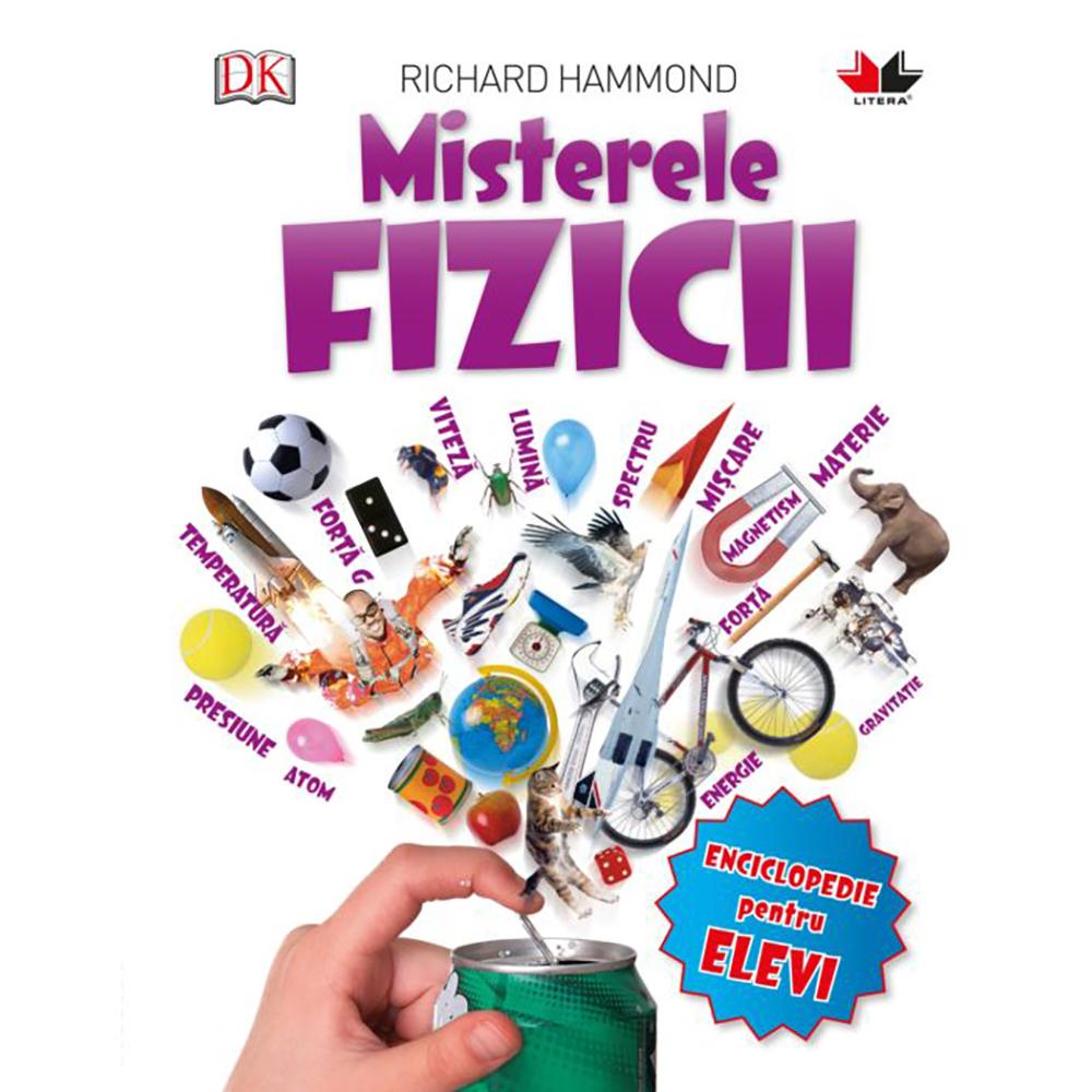 Carte Editura Litera, Misterele fizicii, Richard Hammond