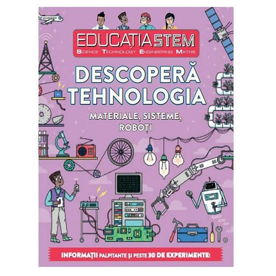 Carte Editura Litera, Educatia Stem. descopera tehnologia. Materiale, sisteme, roboti