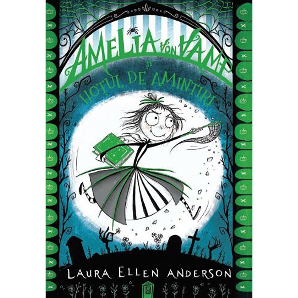 Carte Editura Litera, Amelia Von Vamp si hotul de amintiri, Laura Ellen Anderson