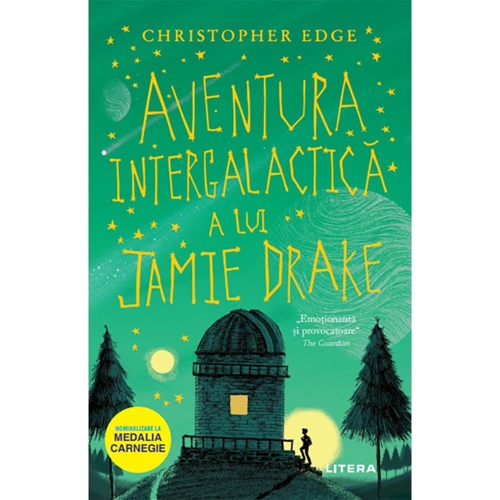 Carte Editura Litera, Aventura intergalactica a lui Jamie Drake, Christopher Edge