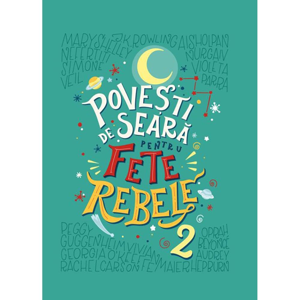 Carte Editura Litera, Povesti de seara pentru fete rebele, Vol.2, Elena Favilli, Francesca Cavallo