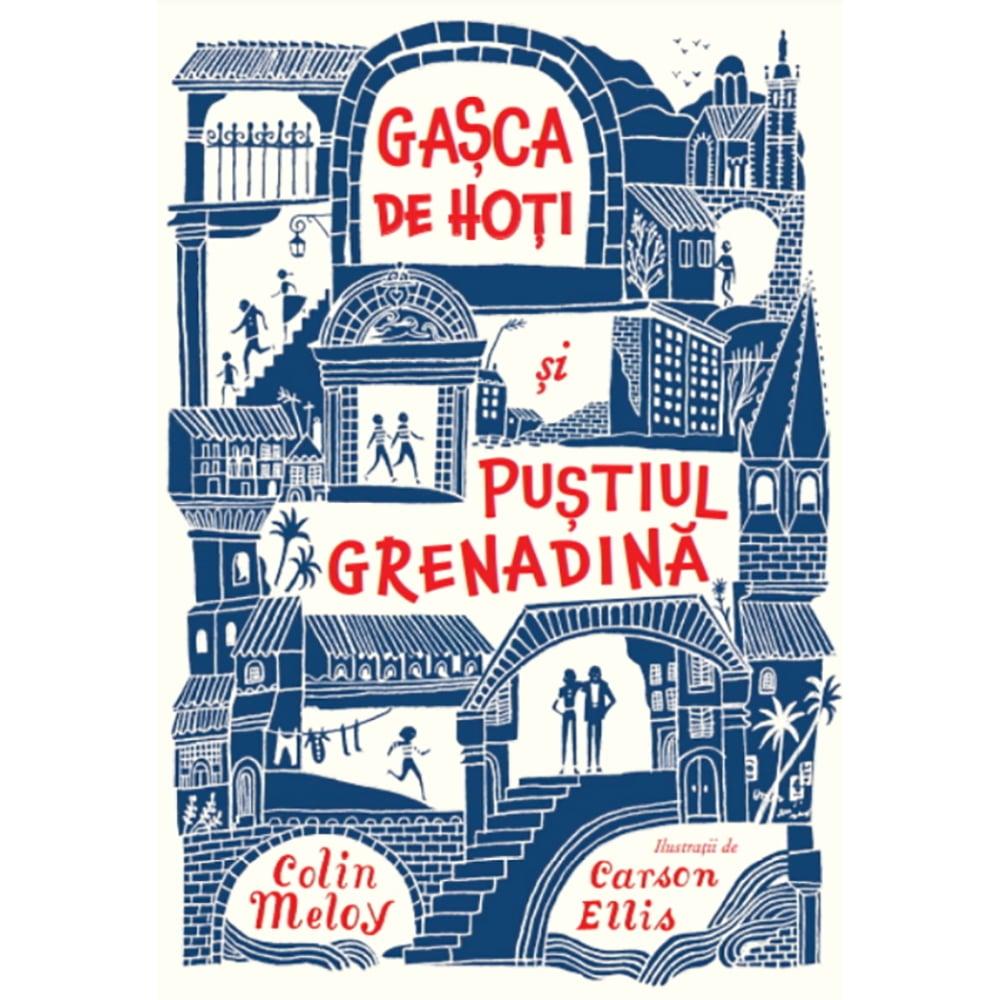 Carte Editura Litera, Gasca de hoti si pustiul Grenadine, Colin Meloy, Carson Ellis